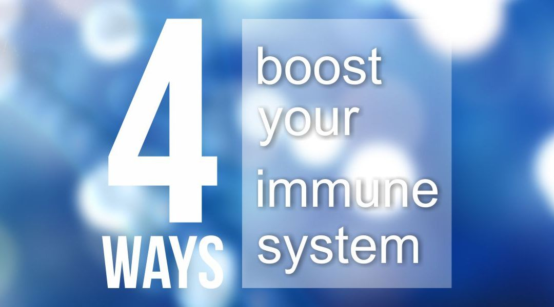4 Easy Ways To Boost Your Immune System Naturally