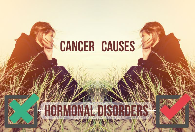 Cancer Causes, Fact or Myth: Do Hormonal Disorders Really Cause Cancer?