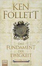 Follett, Ken - Das Fundament der Ewigkeit - Kingsbridge Bd. 3