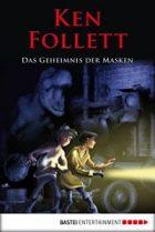 Follett, Ken - Das Geheimnis der Masken