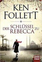 Follett, Ken - Der Schlüssel zu Rebecca