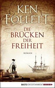 Follett, Ken - Die Brücken der Freiheit