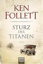 Follett, Ken - Jahrhundert-Saga 01 - Sturz der Titanen