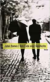 Barnes, Julian - Vom Ende einer Geschichte