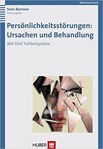 Barnow, Sven - Persönlichkeitsstörungen - Ursachen und Behandlung - Mit fünf Fallbeispielen