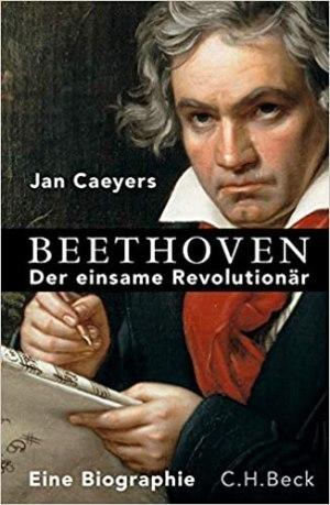 Caeyers, Jan - Beethoven - Der einsame Revolutionär
