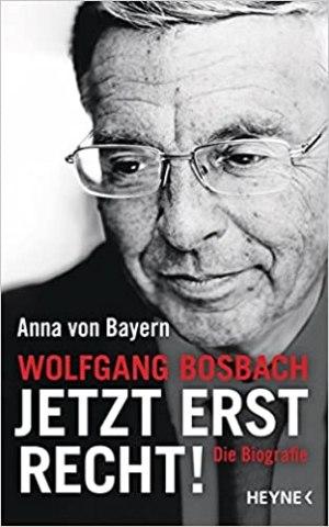 Bayern, Anna von - Wolfgang Bosbach - Jetzt erst recht!