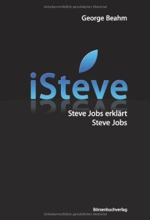 Beahm, George - iSteve - Steve Jobs erklärt Steve Jobs