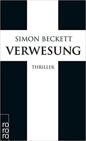 Beckett, Simon - David Hunter 04 - Verwesung