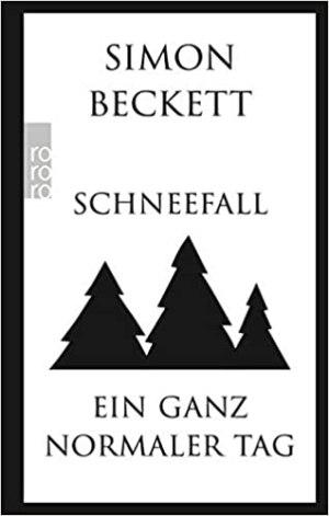 Beckett, Simon - Schneefall & Ein ganz normaler Tag (Zwei Weihnachtkrimis mit David Hunter)