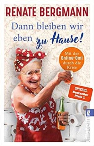 Bergmann, Renate - Dann bleiben wir eben zu Hause!