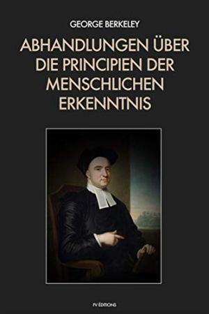 Berkeley, George - Abhandlungen über die Principien der menschlichen Erkenntnis
