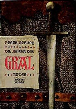 Berling, Peter - Gral-Zyklus 01 - Die Kinder des Gral
