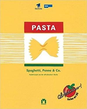 Biolek, Alfred - Pasta mit Spaghetti Penne & Co. und Nudelrezepte