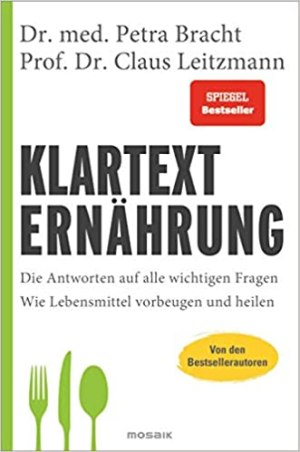 Bracht, Petra; Leitzmann, Claus - Klartext Ernährung