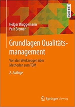 Brüggemann, Holger; Bremer, Peik - Grundlagen Qualitätsmanagement - Von den Werkzeugen über Methoden zum TQM