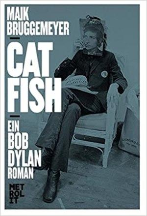 Brüggemeyer, Maik - Catfish - Ein Bob Dylan Roman