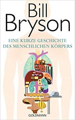 Bryson, Bill - Eine kurze Geschichte des menschlichen Körpers