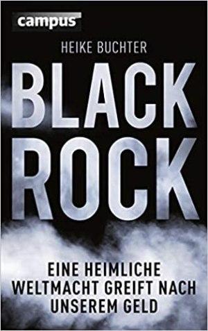 Buchter, Heike - BlackRock - Eine heimliche Weltmacht greift nach unserem Geld