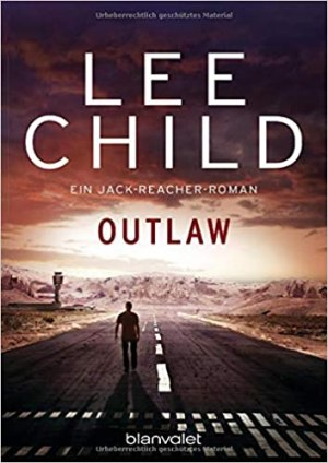 Child, Lee - Jack Reacher 12 - Outlaw