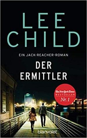 Child, Lee - Jack Reacher 21 - Der Ermittler