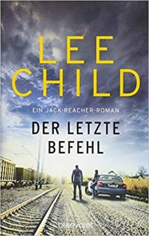 Child, Lee - Jack Reacher - Der letzte Befehl - Ein Jack-Reacher-Roman
