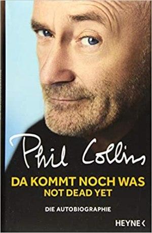 Collins, Phil - Da kommt noch was - Not dead yet - Die Autobiographie