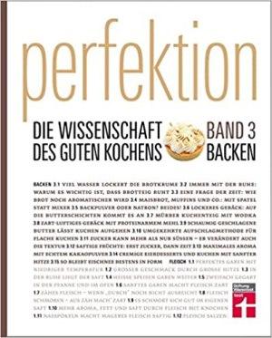Crosby, Guy - Perfektion - Die Wissenschaft des guten Kochens - Band 3 - Backen