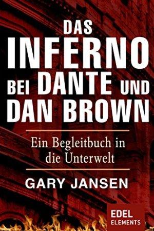 Jansen, Gary - Das Inferno bei Dante und Dan Brown - Ein Begleitbuch in die Unterwelt