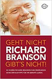 Branson, Richard - Geht nicht gibt's nicht!