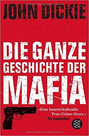 Dickie, John - Omertà - Die ganze Geschichte der Mafia