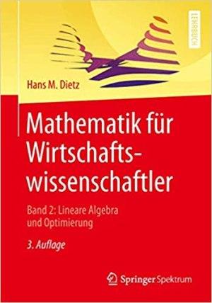 Dietz, Hans M. - Mathematik für Wirtschaftswissenschaftler -  Band 2 Lineare Algebra und Optimierung