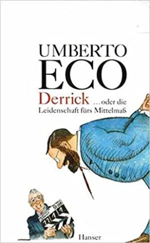 Eco, Umberto - Derrick oder die Leidenschaft für das Mittelmass