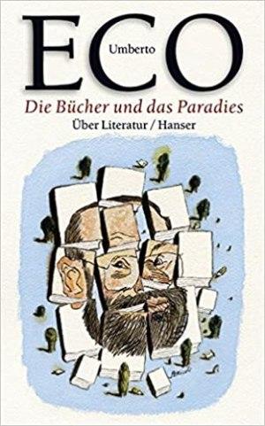 Eco, Umberto - Die Bücher und das Paradies