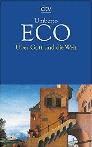 Eco, Umberto - Über Gott und die Welt