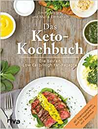 Emmerich, Maria; Moore, Jimmy - Das Keto-Kochbuch - Die besten Low-Carb - High-Fat-Rezepte (2016)