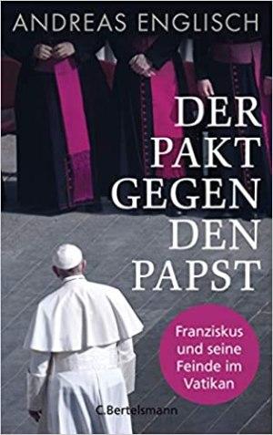 Englisch, Andreas - Der Pakt gegen den Papst