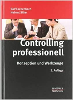 Eschenbach, Rolf; Siller, Helmut - Controlling professionell - Konzeption und Werkzeuge
