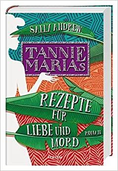 Andrew, Sally - Tannie Marias Rezepte für Liebe und Mord