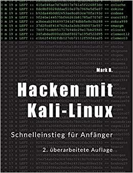 B., Mark - Hacken mit Kali-Linux - Schnelleinstieg für Anfänger