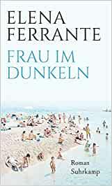 Ferrante, Elena - Frau im Dunkeln