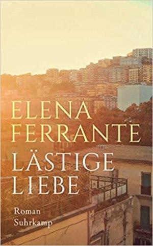 Ferrante, Elena - Lästige Liebe