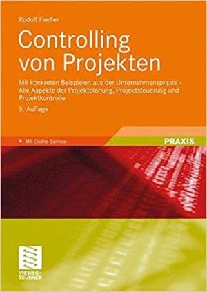 Fiedler, Rudolf - Controlling von Projekten - Mit konkreten Beispielen aus der Unternehmenspraxis - Alle Aspekte der Projektplanung, Projektsteuerung und Projektkontrolle