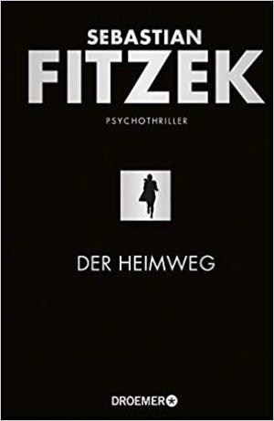 Fitzek, Sebastian - Der Heimweg
