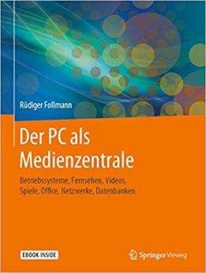 Follmann, Rüdiger - Der PC als Medienzentrale