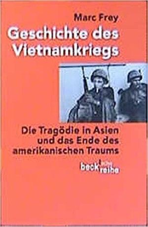 Frey, Marc - Geschichte des Vietnamkrieges
