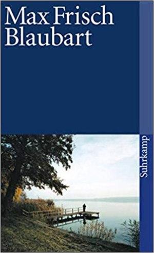 Frisch, Max - Blaubart - Eine Erzählung