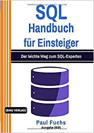 Fuchs, Paul - SQL- Handbuch für Einsteiger