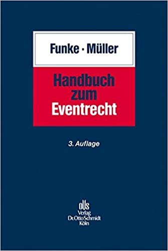 Funke, Elmar; Müller, Günter - Handbuch zum Eventrecht