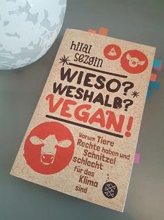 Rezension – Wieso? Weshalb? Vegan! – Hilal Sezgin